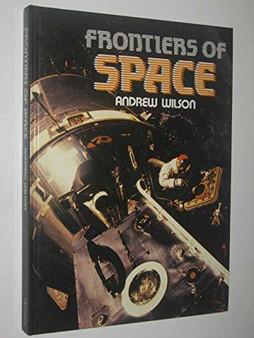 Frontiers Of Space - Andrew Wilson (Hard Cover)