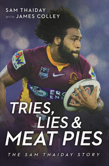 Tries, Lies & Meat Pies - Sam Thaiday  James Colley