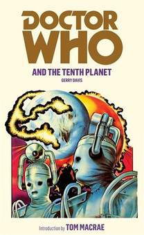 Doctor Who And The Tenth Planet - Gerry Davis