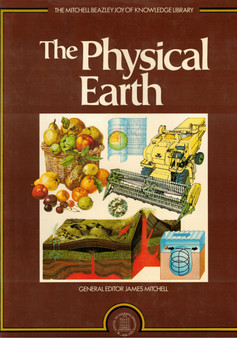 Joy of Knowledge: The Physical Earth - James Mitchell (Editor)