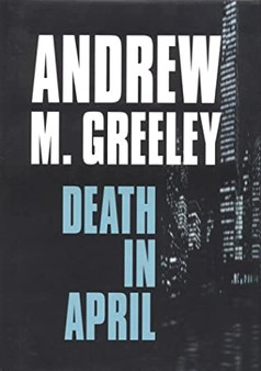 Death In April - Andrew M. Greeley (Hardcover)