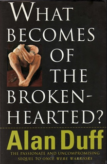 What Becomes Of The Broken-Hearted? - Alan Duff