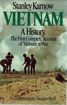 Vietnam A History: The First Complete Account Of Vietnam At War - Stanley Karnow (Hard Cover)