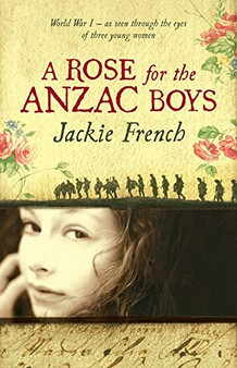 A Rose for the ANZAC Boys- Jackie French