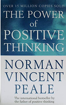The Power of Positive Thinking - Norman Vincent Peale