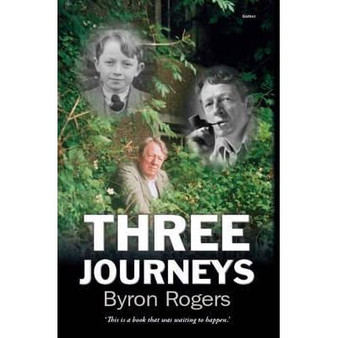 Three Journeys - Byron Rogers (Hard Cover)