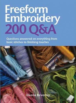 Freedom Embroidery 200 Q & A - Deena Beverley (Hard Cover)