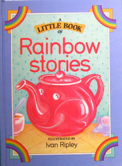 A Little Book Of Rainbow Stories  Ivan Ripley