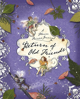 A Flower Fairies Journal Return Of Old Friends - Barker, Cicely Mary