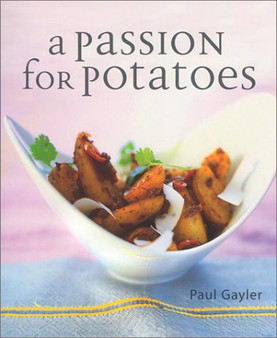 A Passion For Potatoes - Paul Gayler