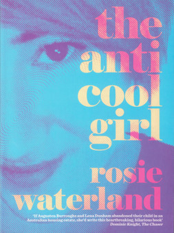 The Anti Cool Girl - Rosie Waterland