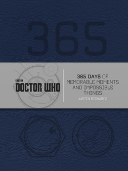 Doctor Who: 365 Days of Memorable Moments and Impossible Things - Justin Richards