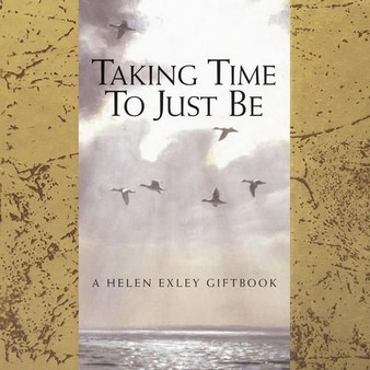 Taking Time To Just Be - A Helen Exley Gift book