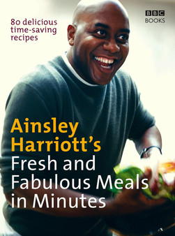 Fresh And Fabulous Meals In Minutes - Ainsley Harriott
