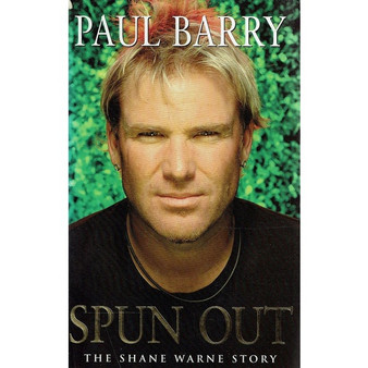 Spun Out The Shane Warne Story  Paul Barry (Hard Cover)