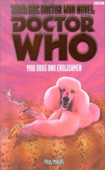 Doctor Who: Mad Dogs and Englishmen - Paul Magrs