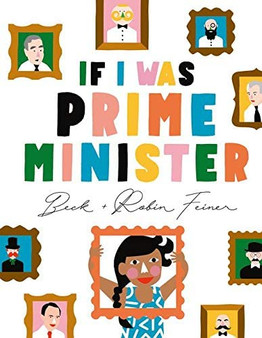 If I Was A Prime Minister  beck Feiner  Robin Feiner (Hard Cover)