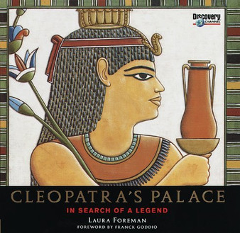 Cleopatra's Palace: In Search of a Legend - Laura Foreman (Hardcover)