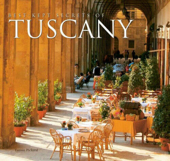 Best - Kept Secrets of Tuscany by Tamsin Pickeral
