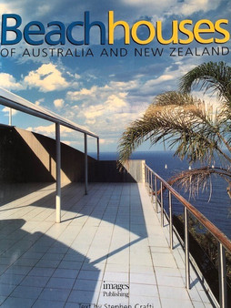 Beach Houses of Australia and New Zealand by Stephen Crafti