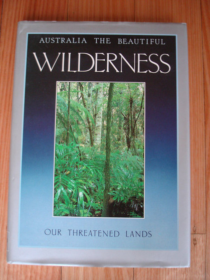 Australia The Beautiful Wilderness - Our Threatened Lands - Allan Moult (Hardcover)