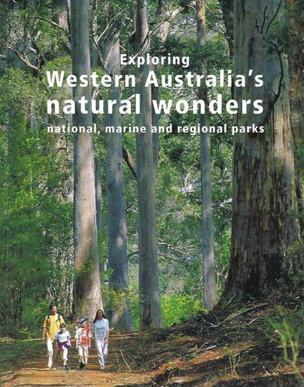 Exploring Western Australia's Natural Wonders: National, Marine and Regional Parks - Samille Mitchell