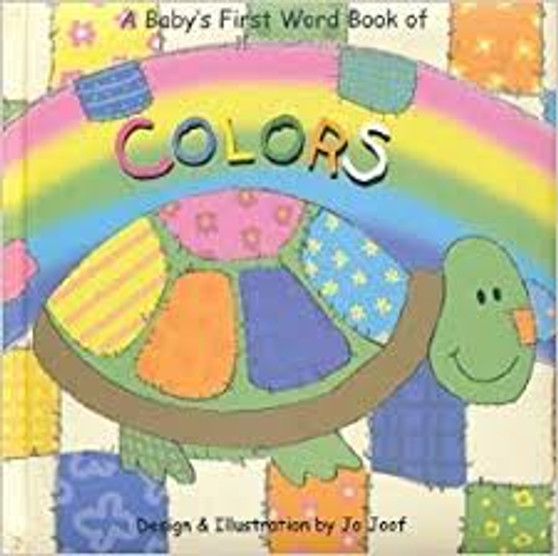 A Baby's First Word Book Of Colours  Jo Joof