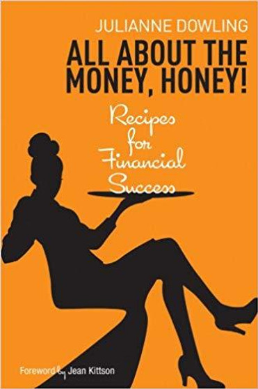 All about The Money, Honey!   Julianne Dowling