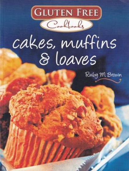 Cakes, Muffins and Loaves