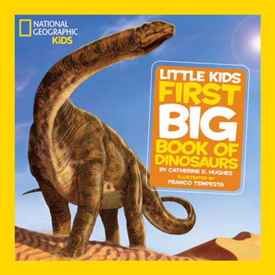 National Geographic: Little Kids First Big book Of Dinosaurs - Catherine D. Hughes (Hard Cover)