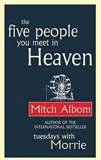 The Five People You Meet in Heaven - Mitch Albom (Hardcover)