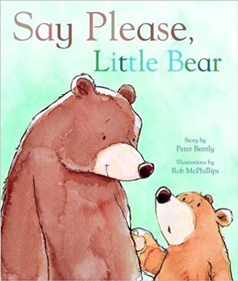"""""""Say Please Little Bear"""" - Peter Bently (Hard Cover)"""