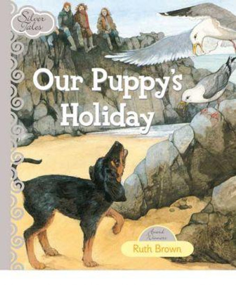 Silver Tales: Our Puppy's Holiday  Ruth Brown