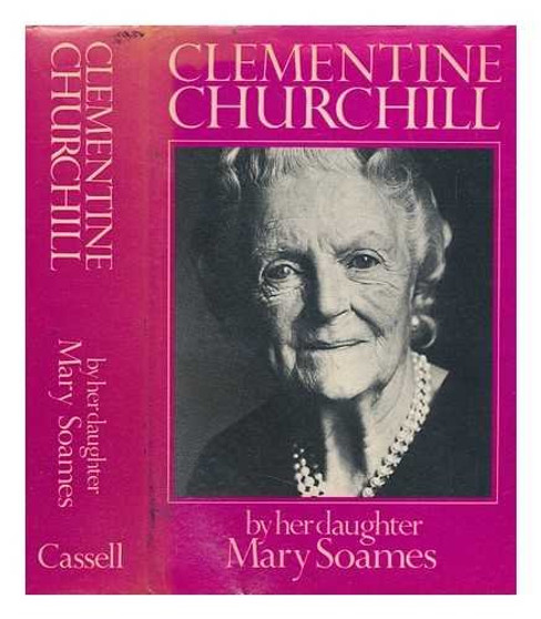 Clementine Churchill - Mary Soames (Hard Cover)