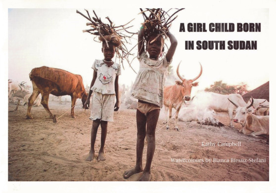 A Girl Child Born In South Sudan - Kathy Campbell