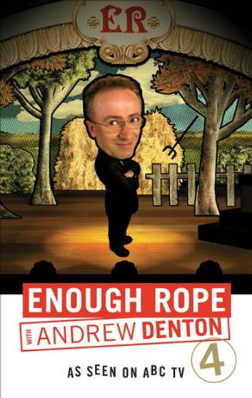 Enough Rope with Andrew Denton 4th Edition