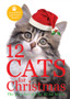 12 Cats For Christmas: The Purr-fect Gift For All Cat Lovers