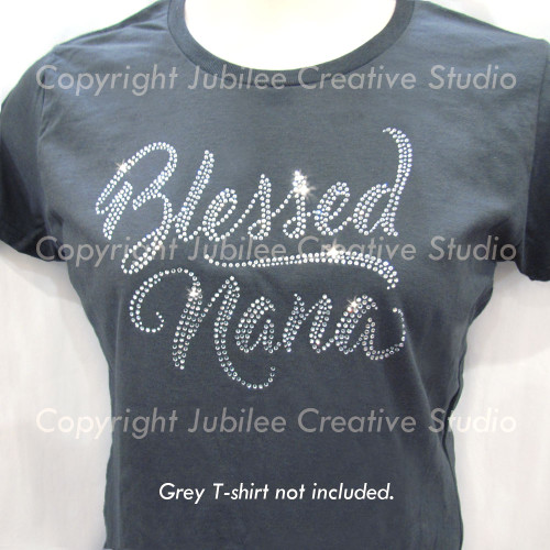 Blessed Nana Iron On Rhinestone T-Shirt Transfer