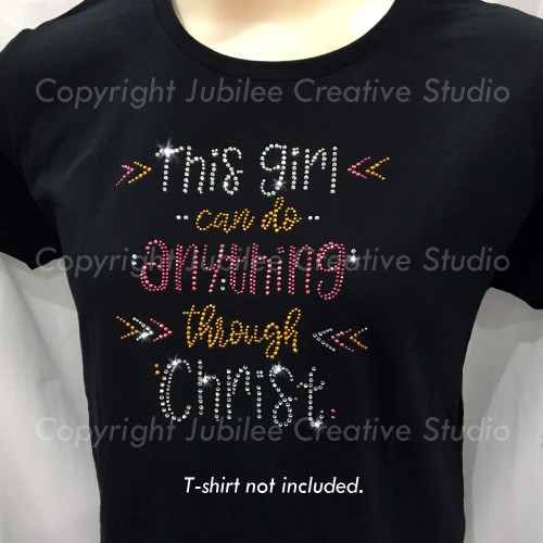 This Girl Can Do Anything Through Christ Iron On Rhinestone Transfer
