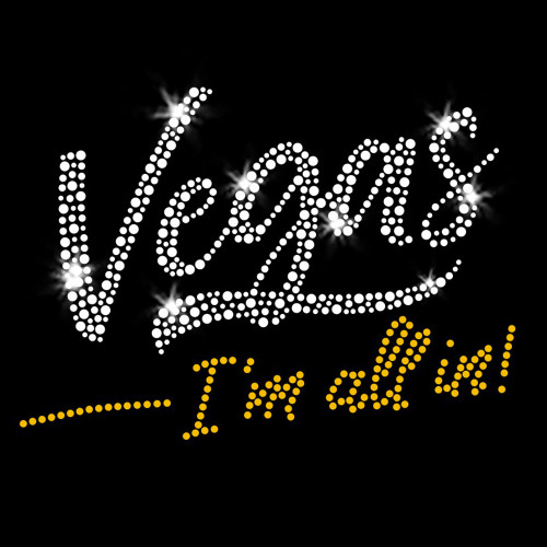 Vegas - I'm All In! Iron On Rhinestone and Rhinestud Transfer