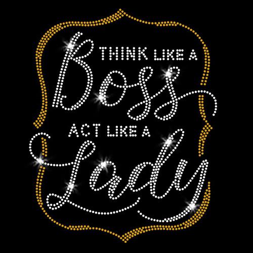 Think Like a Boss Act Like a Lady Iron On Rhinestone and Rhinestud Transfer