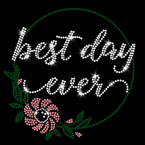 Best Day Ever Iron On Rhinestone and Rhinestud Transfer