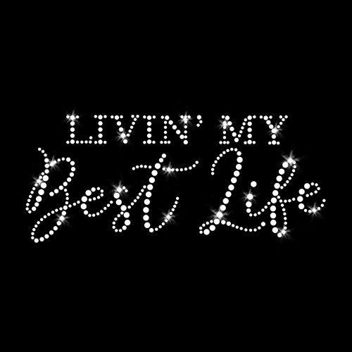 Livin' My Best Life Iron On Rhinestone Transfer