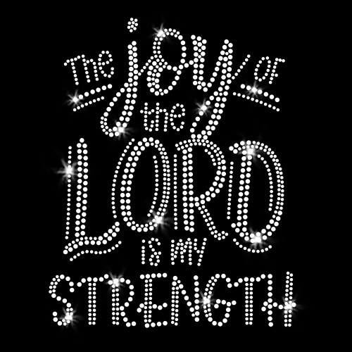 The Joy of the Lord is My Strength Iron On Clear Rhinestone Transfers