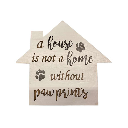 Plaque - A House Is Not A Home Without Paw Prints