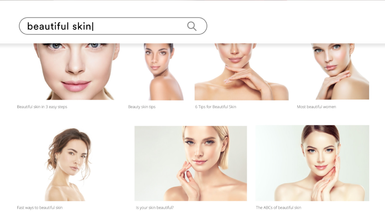 Search bar and search results for beautiful skin. Seven overly photoshopped beauty portraits of caucasion women.