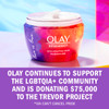 Olay is donating $75,000 to The Trevor Project via Can't Cancel Pride