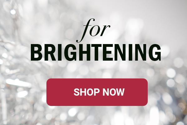 For Brightening