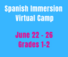 CAMP MAGNIFICO 6/22-6/26 Spanish Camp Week 4 (Gr1-2)