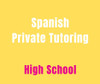 Private Spanish Tutoring - High School (10 hr pkg)